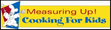 Measuring Up! Cooking For Kids Logo